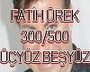 Fatih Urek 300/500