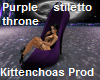 Puple Stiletto Throne