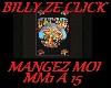 BILLY ZE CLIC mangez moi