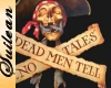 Dead MenTell no Tales...