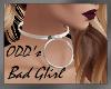 ODD's Bad Girl!~