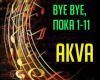 AKVA - Bay bay, poka