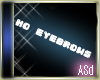 ASd*No eyebrows