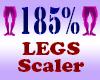Resizer 185% Legs