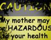 HAZARDOUSmother