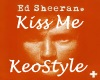 Kiss Me KeoStyle Love