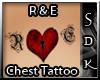 #SDK# R&E Chest Tattoo