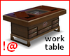 !@ Work table