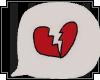 Heartbroken bubble.