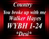 WYBH! you broke up w/ me