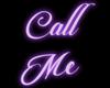 • Call Me | Neon