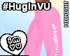 #HugInVU Pants V2
