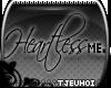 [Tj] Heartless Me v2