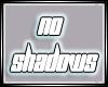 llASllNo shadows