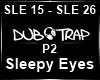 Sleepy Eyes P2 ~7URK