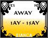 <<AWAY>>