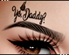 P►Yes, Daddy Eyebrows