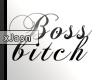 Boss B!tch Slow