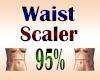 Waist Scaler 95%