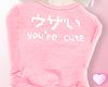 ♡  You're Cute