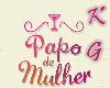 KG*Poster/Papo de Mulher