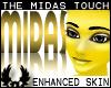 -©p Midas Touch SKin