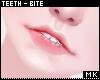 金. Teeth + Bite