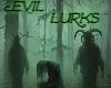Evil Lurks Here