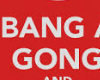 Bang The gong  Get it on