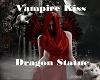 Vampire Kiss DragonStatu