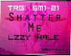 ! Shatter Me