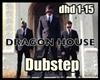 Dragon House - Dubstep