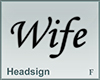 Headsign Wife