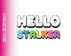 Hello Stalker Cutout
