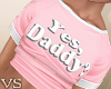 {VS} Yes, Daddy? Tee