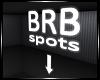 e. Sign - BRB spots