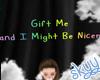 ❤ Kids Gift Me Sign