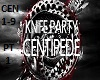 Knife Party - Centipede1