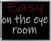 i* Easy On The Eye Room