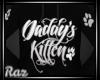 Daddy's Kitten Hoodie