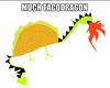 TACO DRAGON >:O