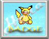 BADGE Pikachu TeddyBear