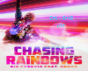 Chasing Rainbows pt2