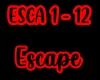 Escape (ESCA 1-12)