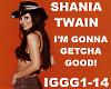 Shania-I'm Gonna Getcha
