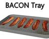 BACON-Tray