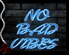 Neon Blue NO BAD VIBES