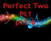 Perfect Two song pt 1