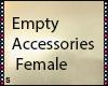 S|Empty Accessories (F)