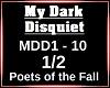 My Dark Disquiet 1/2
